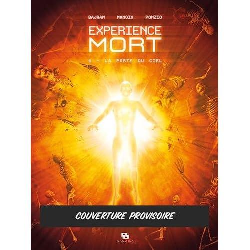 Expérience mort, Tome 4 : La porte du ciel