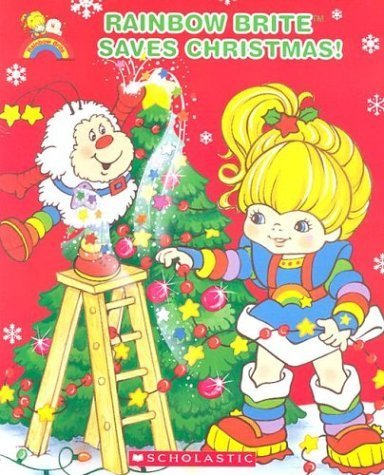 rainbow-brite-saves-christmas-by-justin-spelvin-2004-10-01