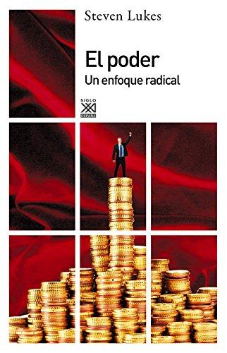 El poder: Un enfoque radical (Siglo XXI de España General)