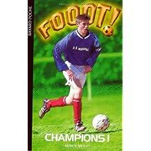 Fooot ! Champions ! de Patrick Bruno (30 mai 2002) Poche
