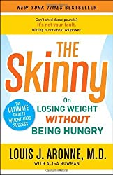 The Skinny: On Losing Weight Without Being Hungry-The Ultimate Guide to Weight Loss Success by Louis J. Aronne M.D. (2010-03-30)