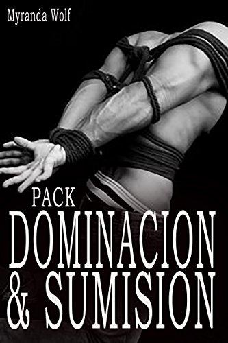 Pack Dominación & Sumisión: (Gay erotica en español)