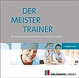 Der Meistertrainer - Meisterprüfung Teile III + IV Ausgabe 2014