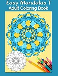 Easy Mandalas 1: Adult Coloring Book