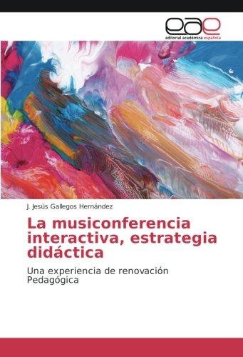 La musiconferencia interactiva, estrategia didáctica: Una experiencia de renovación Pedagógica