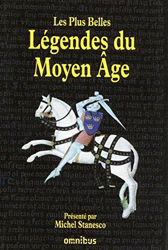 Le livre des légendes du Moyen Age par Michel STANESCO