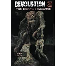 Devolution Z May 2016: The Horror Magazine: Volume 10