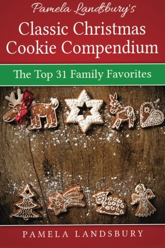 Pamela Landsbury's Classic Christmas Cookie Compendium: The Top 31 Family Favorites [2013] Top Candy Dish