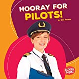 Hooray for Pilots! (Bumba Books ™ — Hooray for Community Helpers!)