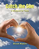 Catch The Sun: A Workbook for Teen Depression & Anxiety