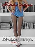 Dévotion lubrique - histoires érotiques: Histoires érotiques Roman érotique érotisme non censurée français (histoires courtes érotiques - roman érotique t. 17)