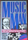 Music Man: Ahmet Ertegun, Atlantic Records, and the Triumph of RockNRoll