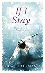 If I Stay by Gayle Forman (2009-04-09)