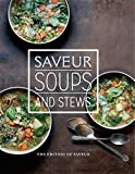 Saveur: Soups & Stews by The Editors of Saveur (2015-11-24)