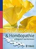 Schüssler-Salze & Homöopathie erfolgreich kombinieren (Amazon.de)