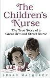 The Children's Nurse: The True Story of a Great Ormond Street Nurse