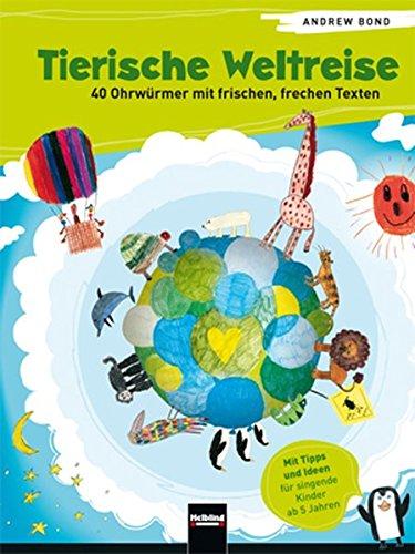 Tierische Weltreise, Buch. 40 Ohrwürmer mit frischen, frechen Texten
