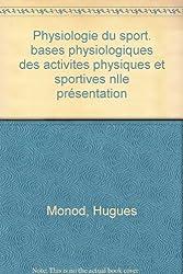 Physiologie du sport : Bases physiologiques des activités physiques et sportives, 4e édition