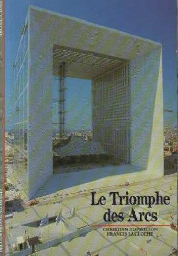 Le Triomphe des arcs par Christian Dupavillon, Francis Lacloche