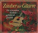 Zauber der Gitarre: Die schönsten Welthits gefühlvoll gespielt. 3 CD Set