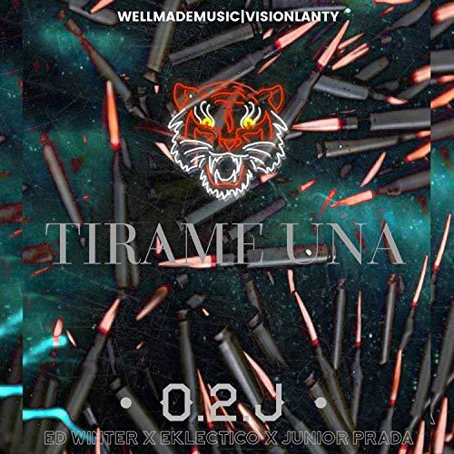 Tirame Una (feat. Ed Winter, Eklectico & Junior Prada)