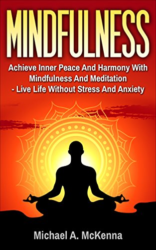 Mindfulness: Achieve Inner Peace And Harmony With ...
