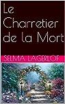 Le Charretier de la Mort par Lagerlöf