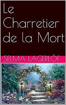 Le Charretier de la Mort par [Lagerlöf, Selma]