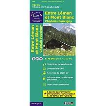 IGN 75 000 Touristische Wanderkarte 07 Entre Leman et Mont Blanc: Chablais - Faucigny (Ign Map)