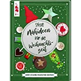 Topp Süsse Nähideen für die Weihnachtszeit - Kleine Geschenk und liebevolle Dekoration - Deutsche Ausgabe