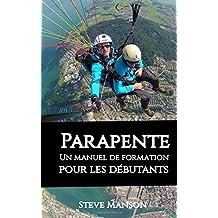 Parapente - Un manuel de formation pour les débutants