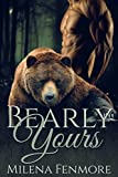 ROMANCE: Bearly Yours (Paranormal Shifter Billionaire Romance) (New Adult Contemporary Bear Shapeshifter Alpha Male Fantasy Romance Short Stories)