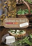 Image de Sorties du bois ! : 50 plantes de nos régions à cueillir et déguster !