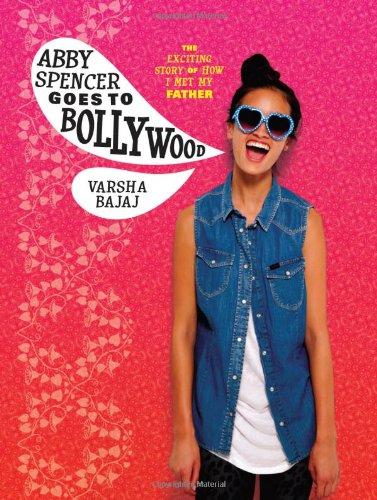 Abby Spencer Goes to Bollywood por Varsha Bajaj