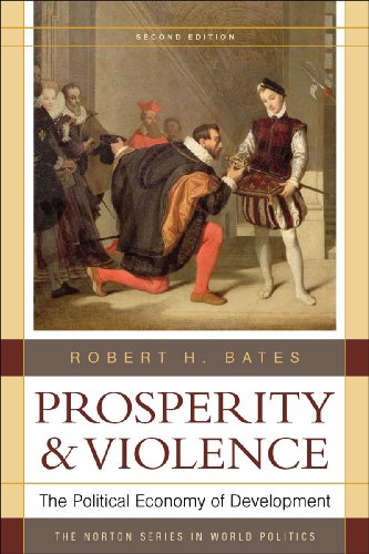 Prosperity and Violence: The Political Economy of Development (The Norton Series in World Politics)