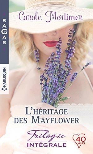 Intégrale L'héritage des Mayflower : Le feu d'un regard - Étrange attirance - Troublant ennemi (Sagas)