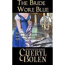 The Bride Wore Blue (The Brides of Bath) (Volume 1) by Cheryl Bolen (2013-07-29)