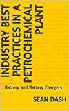 Industry Best Practices in a Petrochemical Plant: Battery and Battery Chargers (English Edition)