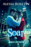Soar (The Empire Chronicles Book 1) by Alyssa Rose Ivy