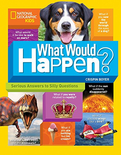 What Would Happen?: Serious Answers to Silly Questions (Science & Nature)