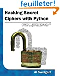 Hacking Secret Ciphers with Python: A...