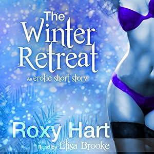 The Winter Retreat An Erotic Story Audio Download Amazon Co Uk