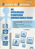 ORL ophtalmologie stomatologie chirurgie maxillo-faciale