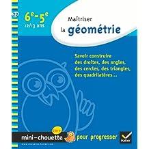 Maîtriser la géométrie 6e, 5e - Mini-Chouette: Cahier de soutien