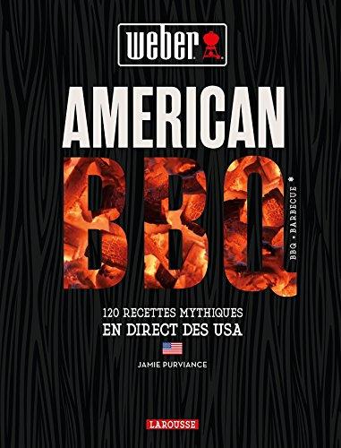 American BBQ: 120 recettes mythiques venues en direct des USA par Jamie Purviance