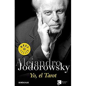 Yo, el tarot/ Me, the Tarot (Spanish Edition) by Alejandro Jodorowsky (2006-07-02)