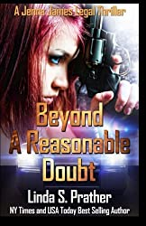 Beyond A Reasonable Doubt: Volume 1 (Jenna James Legal Thrillers) by Ms. Linda S. Prather (2015-04-14)
