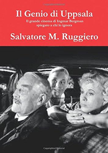 Il Genio di Uppsala - Il grande cinema di Ingmar Bergman spiegato a chi lo ignora