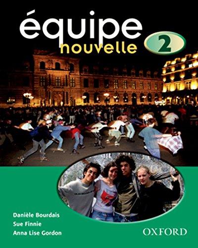 Équipe nouvelle: 2: Student's Book (Equipe nouvelle)
