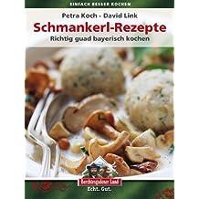 Schmankerl-Rezepte (einfach besser kochen)